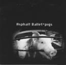 Asphalt Ballet Pigs